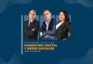 Diplomado Ejecutivo Marketing Digital y Redes Sociales para Negocios 2021